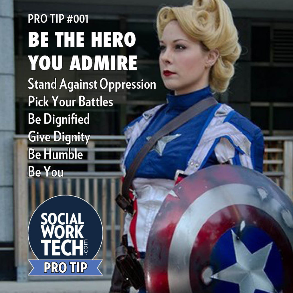 Pro Tip Tuesday: Be The Hero That You Admire