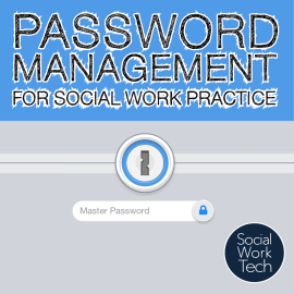 Image graphic with a lock, Social Work Tech logo, and text stating: Password Management for Social Work Practice