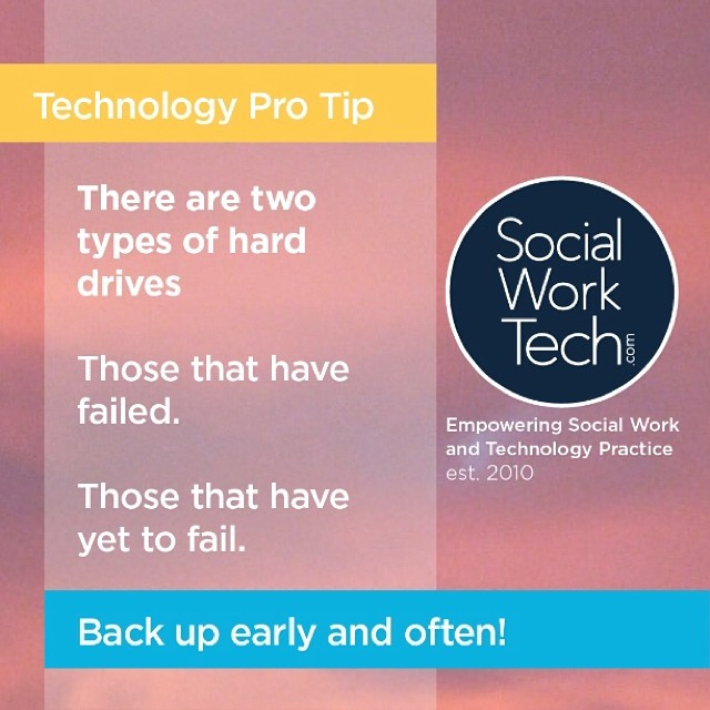 Technology Pro Tip: There are two types of hard drives - Those that have failed, those that have yet to fail. Back up early and often! #socialworktech
